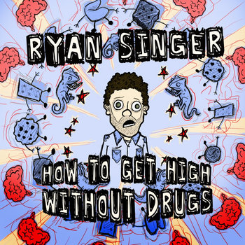 How To Get High Without Drugs cover art