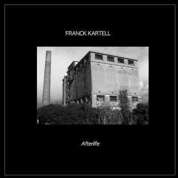 Franck Kartell - Afterlife - Limited 100xCD cover art
