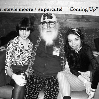 """Coming Up"" R. Stevie Moore + Supercute! cover art"