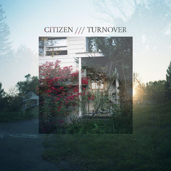"Citizen/Turnover Split 7"" cover art"