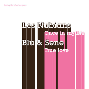 LES NUBIANS / BLU & SENE - Once in my life / True Love cover art