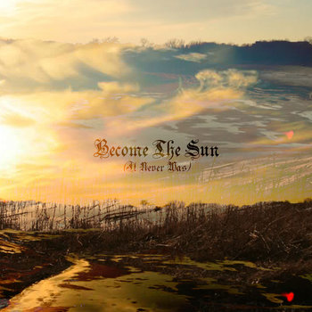Become The Sun (It Never Was) cover art