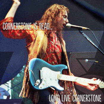 Cornerstone Is Dead...Long Live Cornerstone cover art