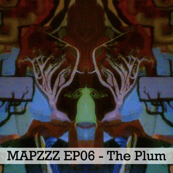 Mapzzz EP06 - The Plum cover art