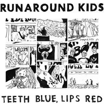 Teeth Blue, Lips Red - Runaround Kids