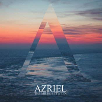 Azriel - The Miles Between cover art