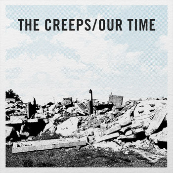 Creeps - Our Time