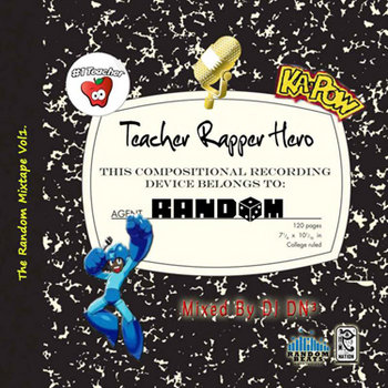 TeacherRapperHero: the Random Mixtape vol.1 (Mixed by DJ DN3) cover art