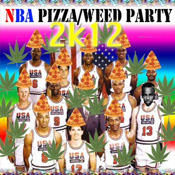NBA PIZZA/WEED PARTY 2k12(Seadonk) mix cover art