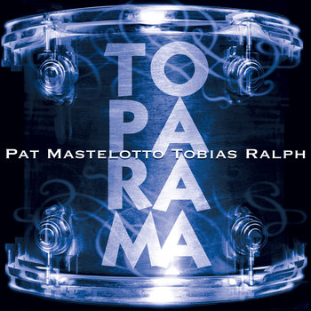 ToPaRaMa / Pat Mastelotto & Tobias Ralph