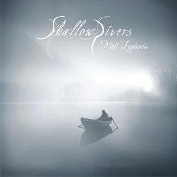 Shallow Rivers - Nihil Euphoria (2013)