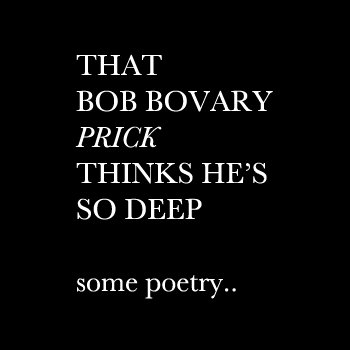 That Bob Bovary Prick thinks He's so deep cover art
