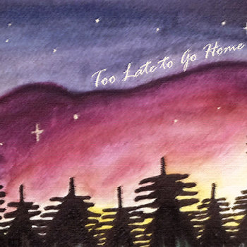 Too Late to Go Home (single) cover art