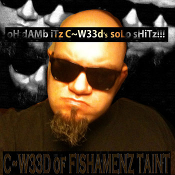 oH dAMb iTz C~W33d&#39;s soLo sHiTz!!! cover art