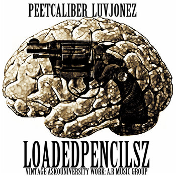 PEET CALIBER X LUVJONEZ - LOADEDPENCILSZ (2013) cover art