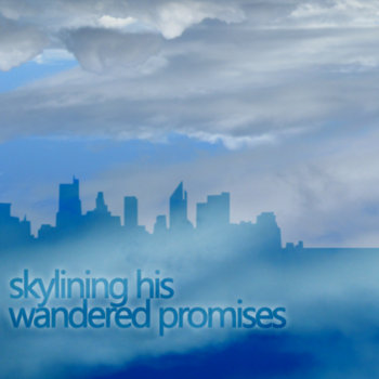 Skylining his Wandered Promises [EP] cover art