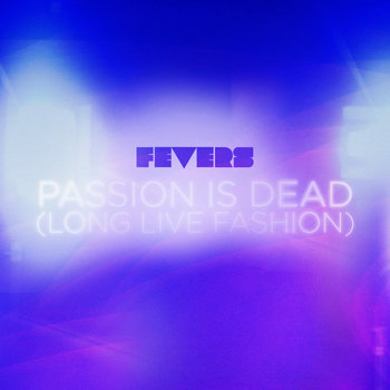 Passion Is Dead (Long Live Fashion) (Single) cover art