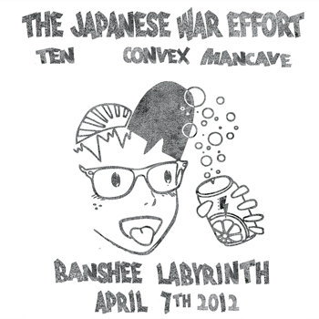 Gig Archive - The Japanese War Effort / Ten / Convex Mancave - Banshee Labyrinth, 7th April 2012 cover art