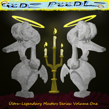 Ültra-Legendary Masters Series Vol. 1: Godz Poodlz cover art