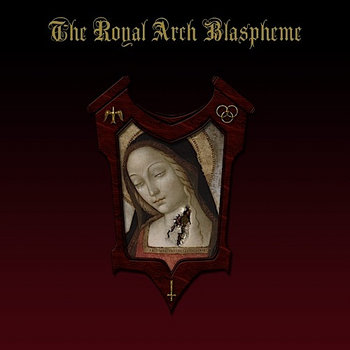 The Royal Arch Blaspheme cover art