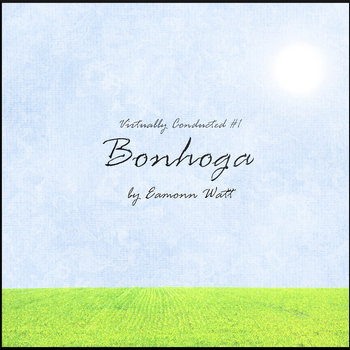 Virtually Conducted #1: Bonhoga cover art