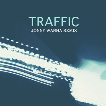 Traffic (Jonny Wanha Remix) cover art