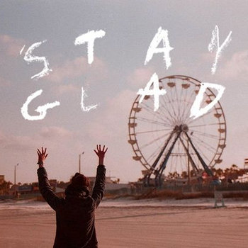 Stay Glad E.P. cover art