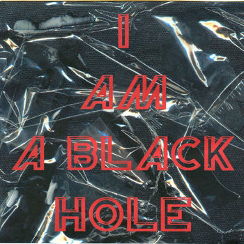 I Am A Black Hole cover art