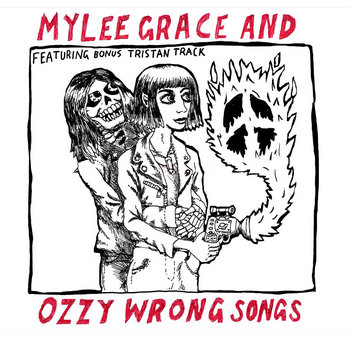 Mylee Grace and Ozzy Wrong Songs cover art