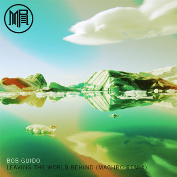 Leaving The World Behind (Machro Remix) cover art