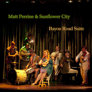 Matt Perrine & Sunflower City - Bayou Road Suite cover art