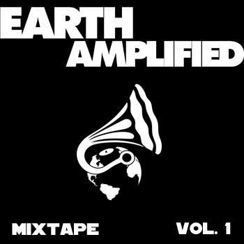 Earth Amplified Mixtape Vol.1 mixed by DJ Sol Rising cover art