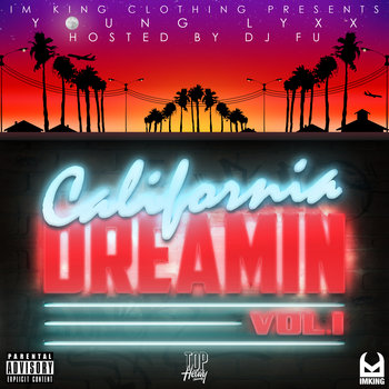 IM KING CLOTHING presents: California Dreamin Vol. 1 Hosted By: DJ FU cover art