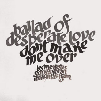 Ballad of Desperate Love & Don't Make Me Over cover art