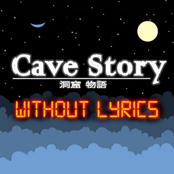 Cave Story Without Lyrics cover art
