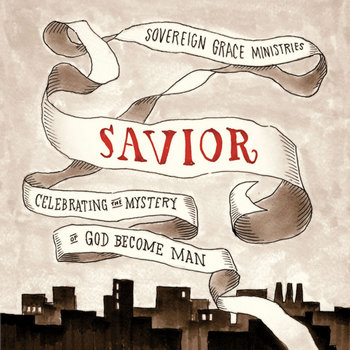 Savior: Celebrating the Mystery of God Become Man cover art