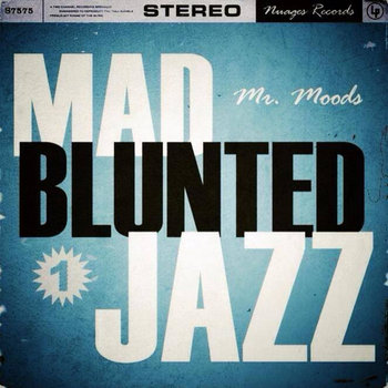 Mad blunted jazz (vol 1) cover art