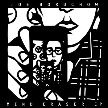Joe Boruchow/ Mind Eraser EP cover art