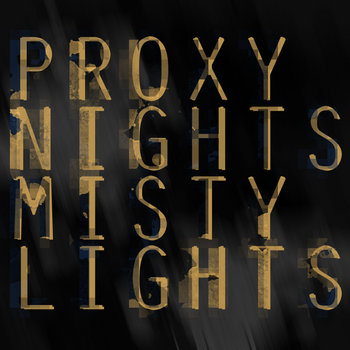 Proxy Nights, Misty Lights cover art
