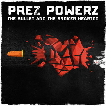 The Bullet And The Broken Hearted cover art