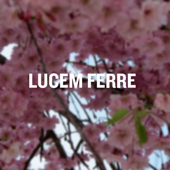 Lucem Ferre cover art