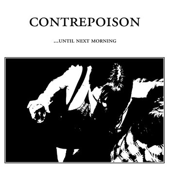 CONTREPOISON - ... Until Next Morning EP cover art