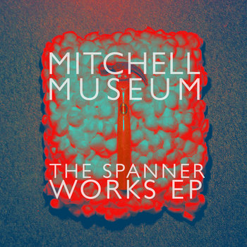 The Spanner Works EP cover art