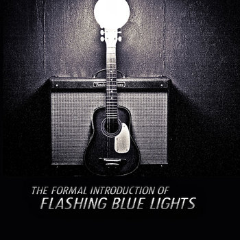 The Formal Introduction Of Flashing Blue Lights cover art
