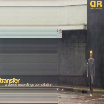 DOS05D: VA - Transfer: A Dosed Recordings Compilation cover art