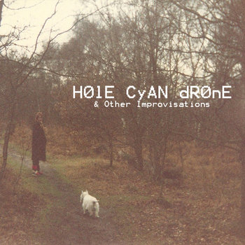 Hole Cyan Drone & Other Improvisations cover art