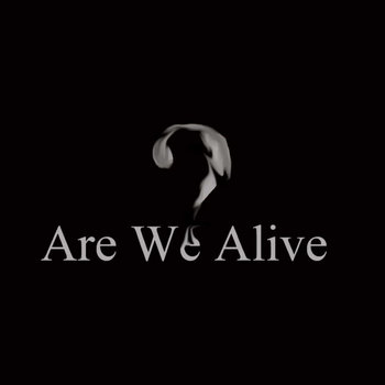 Are we alive? cover art