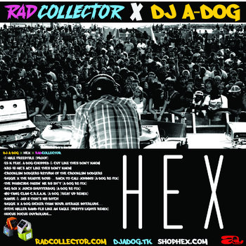 Dj A-Dog x HEX x RadCollector cover art
