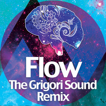 Flow (The Grigori Sound Remix) cover art