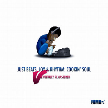 Just Beats, Joy & Rhythm: Cookin' Soul (Viewtifully Remastered) cover art